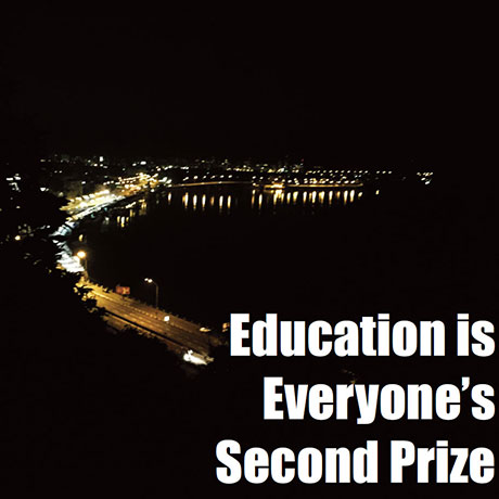 Education Is Everyone's Second Prize